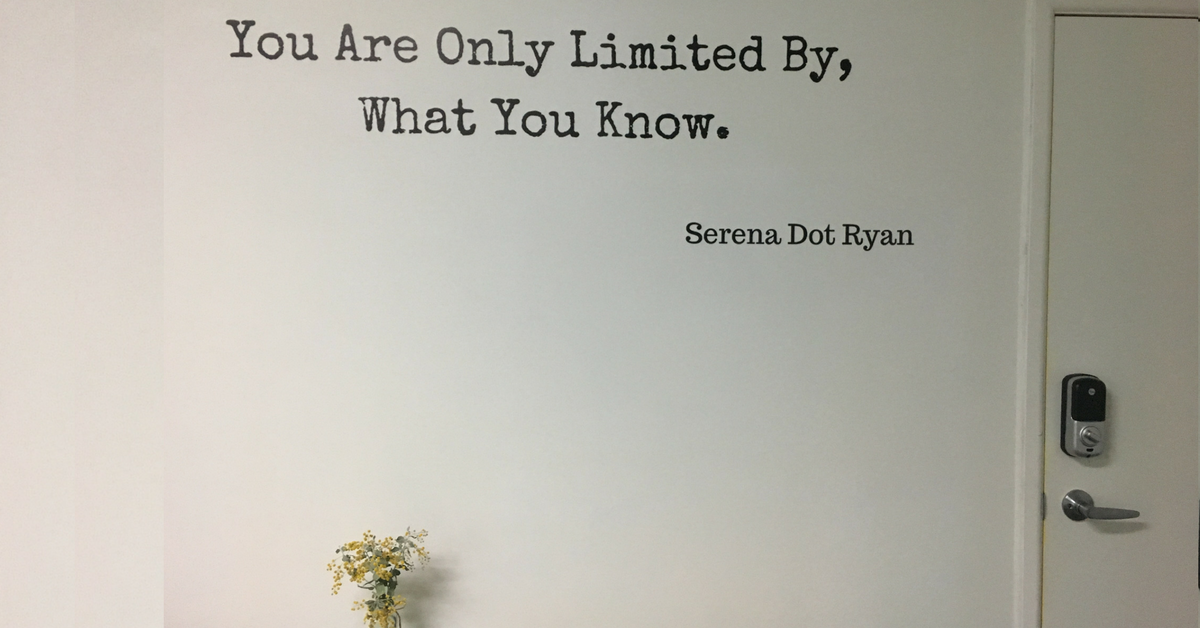 Serena Dot Ryan - You Are Only Limited By What You Know